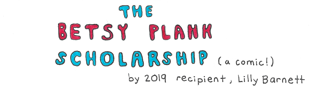 The Betsy Plank Scholarship- a Reflection Comic