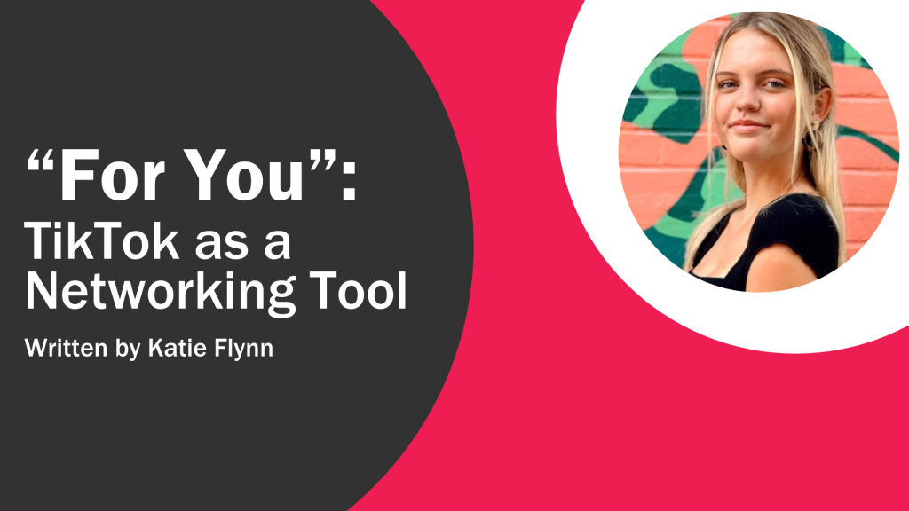 """""""""""For You"""": TikTok as a Networking Tool graphic"""" featuring Katie Flynn headshot"""