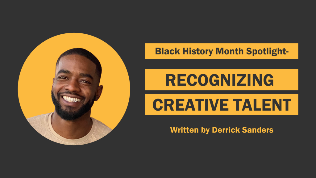"""""""Black History Month Spotlight- Recognizing Creative Talent"""" graphic with Derrick Sanders headshot"""