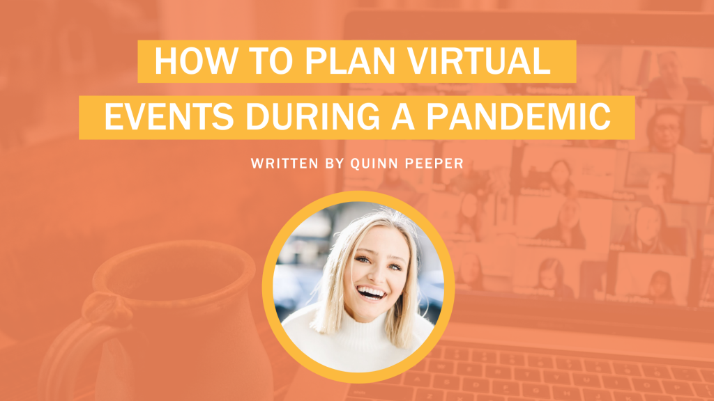 """""""How to Plan Virtual Events During a Pandemic"""" Banner with Quinn Peeper headshot"""