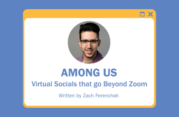 Among Us- Virtual Socials that go Beyond Zoom