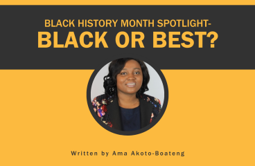 Black History Month Spotlight- Black or Best?