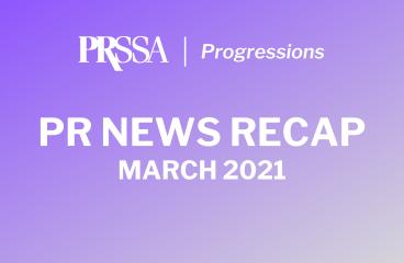 PR News Recap— March 2021