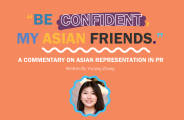 """""""Be confident, my Asian friends."""" A Commentary on Asian Representation in PR"""