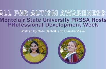 All for Autism Awareness: Montclair State University PRSSA Hosts PRofessional Development Week