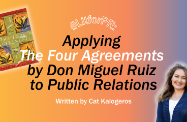 #LitforPR: Applying The Four Agreements by Don Miguel Ruiz to Public Relations