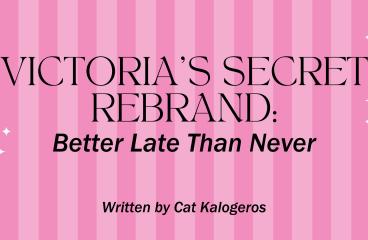 Victoria's Secret Rebrand: Better Late Than Never
