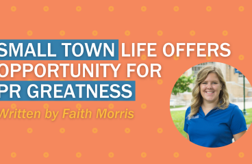 Small Town Life Offers Opportunity for PR Greatness